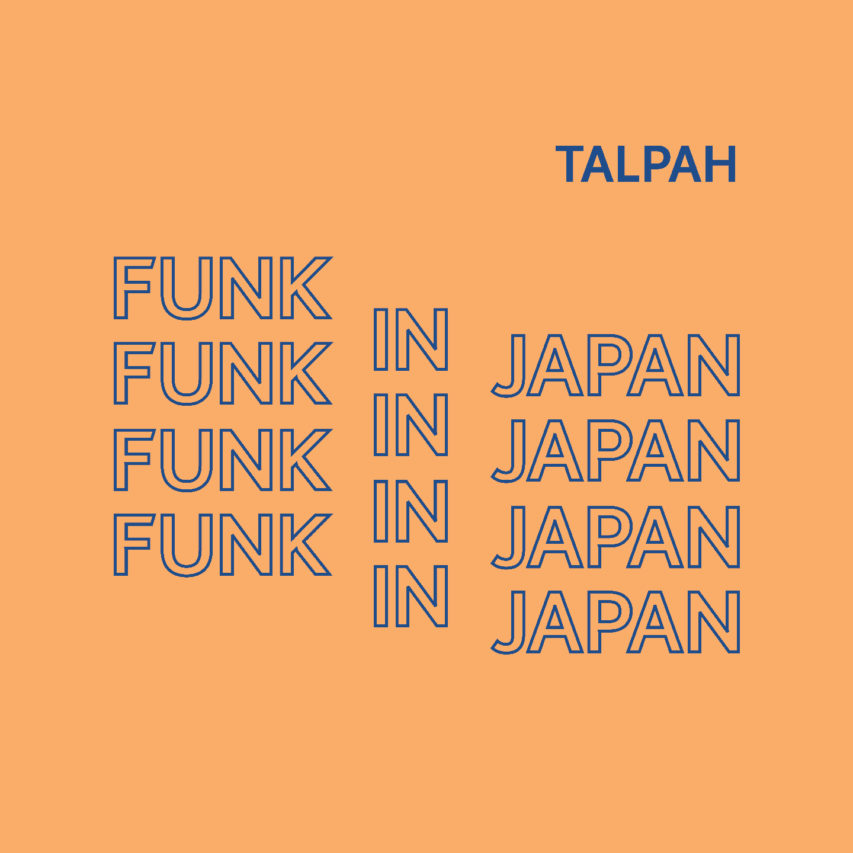 Talpah – Funk in Japan