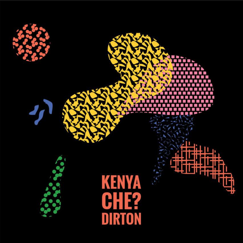 Dirton – Kenya che? (Album)