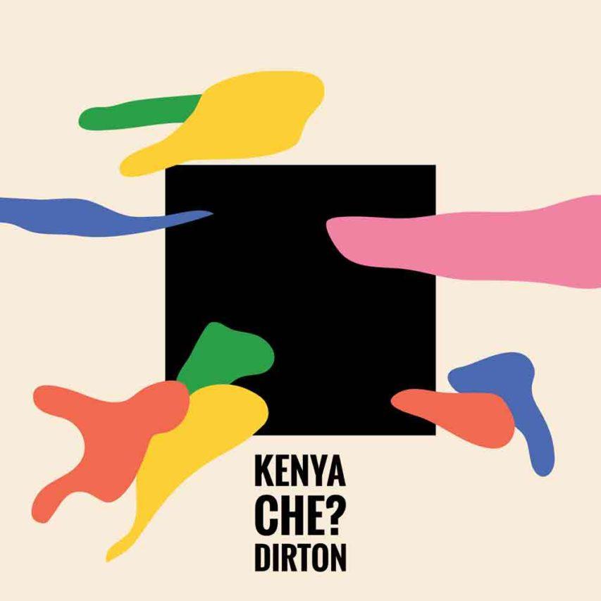 Dirton – Kenya Che? (Track)