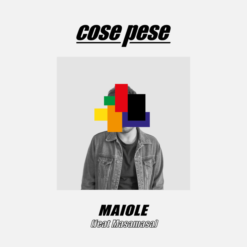 Maiole ft. Masamasa – Cose Pese (Track)