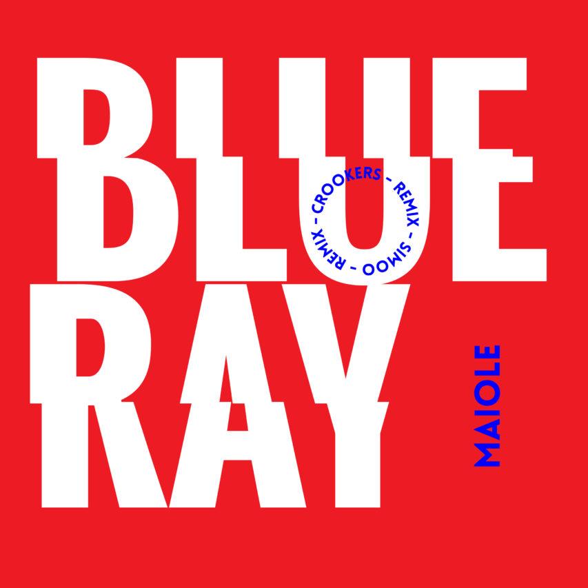 Maiole – Crookers / Simoo Remix – Blue Ray (EP)